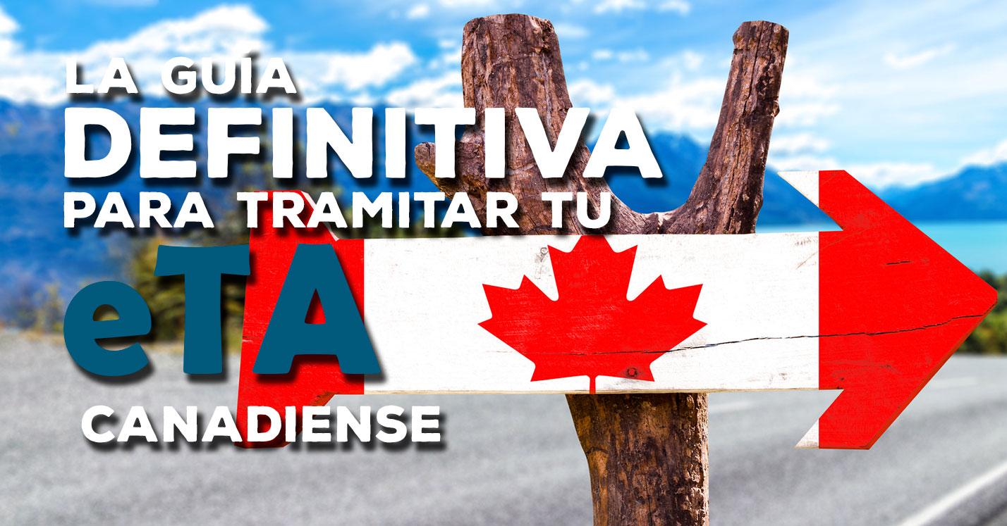 La guía definitiva para tramitar eTA Canadiense - Carmen Travel