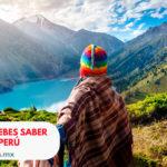 Todo lo que debes saber para viajar a Perú